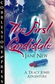 The First Candidate ebook by Jane New