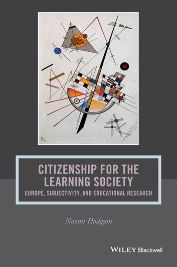 Citizenship for the Learning Society - Europe, Subjectivity, and Educational Research ebook by Naomi Hodgson