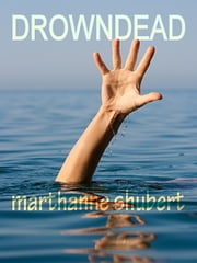 Drowndead ebook by Marthanne Shubert