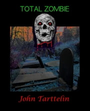 Total Zombie ebook by John Tarttelin