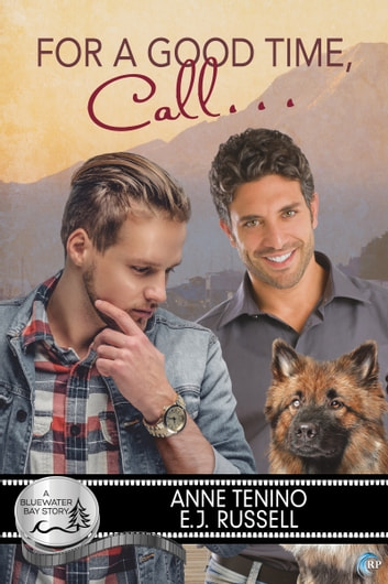 For a Good Time, Call... ebook by Anne Tenino,E.J. Russell