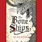 The Bone Ships audiobook by RJ Barker