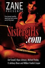 Sistergirls.com ebook by Earl Sewell,William Fredrick Cooper,Michael Pressley,Rique Johnson,Destin Soul,V. Anthony Rivers