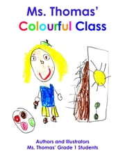 Ms. Thomas' Colourful Class ebook by Ms. Thomas