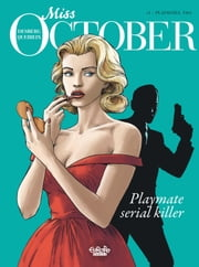 Miss October 1. Playmates, 1961 - Playmates, 1961 ebook by Stephen Desberg, Alain Queireix