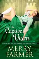 The Captive Vixen ebook by Merry Farmer