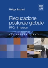 Rieducazione Posturale Globale: RPG - Il Metodo ebook by Philippe Souchard