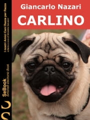 CARLINO - I Nostri Amici Cani Razza per Razza eBook by Giancarlo Nazari