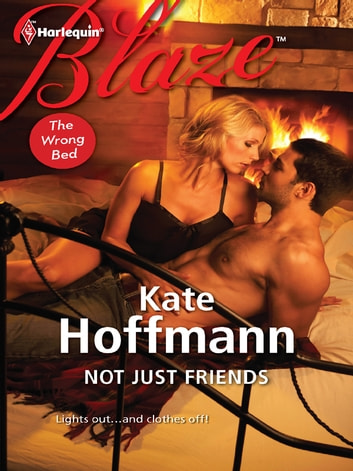 Not Just Friends ebook by Kate Hoffmann