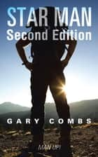 Star Man Second Edition - Man up ! ebook by