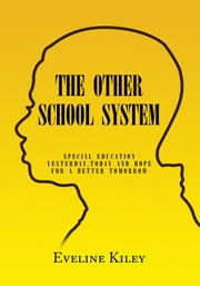 THE OTHER SCHOOL SYSTEM ebook by Eveline Kiley