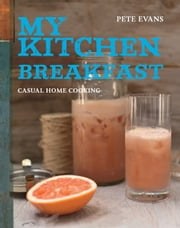 My Kitchen: Breakfast ebook by Pete Evans