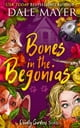 Bones in the Begonias ebook by Dale Mayer