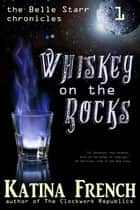 Whiskey on the Rocks ebook by Katina French