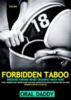 Too Big Forbidden Taboo Breeding Coming Inside Creampie Finish Hard Tight Younger Brat Rough Older Man Deep Unprotected Fertile Penetration Sex Book - Woman Stuffed & Filled Erotica, #3 ebook by