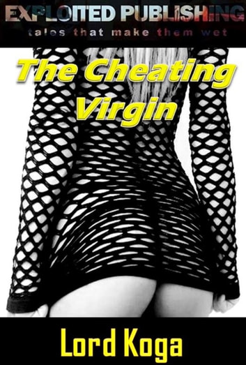 The Cheating Virgin ebook by Lord Koga