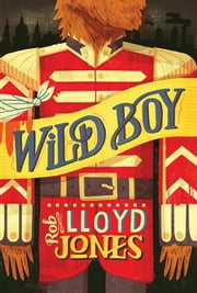 Wild Boy ebook by Rob Lloyd Jones