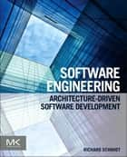 Software Engineering - Architecture-driven Software Development ebook by Richard F Schmidt