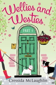 Wellies and Westies (A novella): A happy, yappy love story (Primrose Terrace Series, Book 1) ebook by Cressida McLaughlin