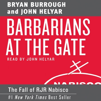 Barbarians at the Gate audiobook by Bryan Burrough