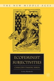 Ecofeminist Subjectivities - Chaucer's Talking Birds ebook by Lesley Kordecki