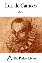 Works of Luís de Camões ebook by Luís de Camões