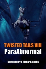 Twisted Tails VIII ebook by J. Richard Jacobs