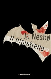 Il pipistrello ebook by Jo Nesbø, Eva Kampmann