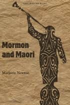 Mormon and Maori ebook by Marjorie Newton