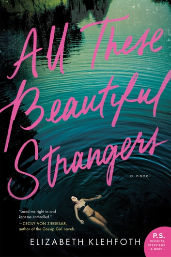 All These Beautiful Strangers - A Novel ebooks by Elizabeth Klehfoth
