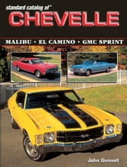 Standard Catalog of Chevelle 1st Ed ebook by John Gunnell