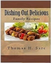 Dishing Out Delicious ebook by Thomas Sarc