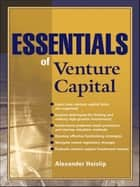 Essentials of Venture Capital ebook by Alexander Haislip