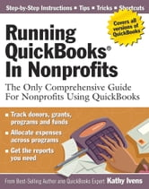 Running QuickBooks in Nonprofits - The Only Comprehensive Guide for Nonprofits Using QuickBooks ebook by Kathy Ivens