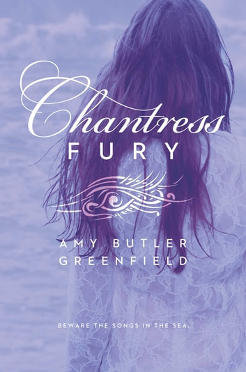 Chantress Fury ebooks by Amy Butler Greenfield