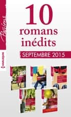 10 romans inédits Passions (n°555 à 559 - septembre 2015) + 1 gratuit - Harlequin collection Passions ebook by Collectif