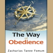 Way Of Obedience, The audiobook by Zacharias Tanee Fomum