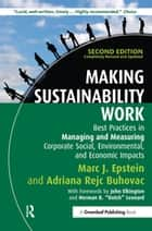 Making Sustainability Work - Best Practices in Managing and Measuring Corporate Social, Environmental and Economic Impacts ebook by Marc J. Epstein, Adriana Rejc Buhovac