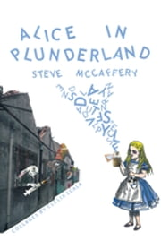 Alice In Plunderland ebook by Steve McCaffery,Clelia Scala