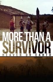 More Than a Survivor -- Heaven on Earth ebook by Valdenora Farrell Fortner