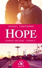 Coney Island - Hope, T2 ebook by Angie L. Deryckère