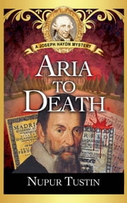 Aria to Death - Joseph Haydn Mystery, #2 ebooks by Nupur Tustin