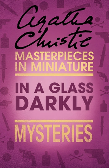 In a glass darkly an agatha christie short story ebook by agatha in a glass darkly an agatha christie short story ebook by agatha christie fandeluxe Images