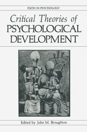 Critical Theories of Psychological Development ebook by John M. Broughton