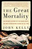 The Great Mortality ebook by John Kelly