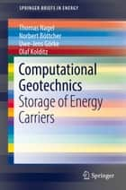 Computational Geotechnics - Storage of Energy Carriers ebook by Thomas Nagel, Norbert Böttcher, Uwe-Jens Görke,...