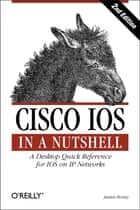 Cisco IOS in a Nutshell ebook by James Boney