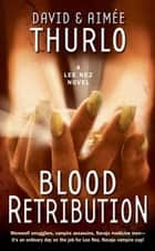 Blood Retribution - A Lee Nez Novel eBook by Aimée Thurlo, David Thurlo