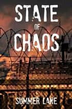 State of Chaos ebook by Summer Lane