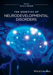 The Genetics of Neurodevelopmental Disorders ebook by Kevin J. Mitchell